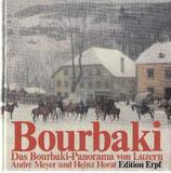 Meyer André und Horat Heinz, Bourbaki - Das Bourbaki-Panorama von Luzern