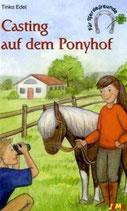 Tinka Edel, Casting auf dem Ponyhof