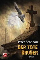 Schönau Peter, Der tote Bruder