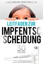Andreas Bachmair, Leitfaden zur Impfentscheidung - 30 Fakten