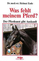 Ende Helmut, Was fehlt meinem Pferd - Der Pferdearzt gibt Auskunft