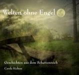 Carola Kickers, Welten ohne Engel (CD)