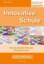 Vogel Walter, Beruf LehrerIn - Innovative Schule - Von den besten Schulen Europas lernen
