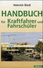 Riedl Heinrich, Handbuch für Kraftfahrer und Fahrschüler (antiquarisch)