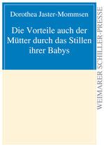 Jaster-Mommsen Dorothea, Die Vorteile auch der Mütter durch das Stillen ihrer Babys