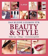 Das kleine Lexikon für Beauty & Style - Produkte, Anwendung, Tricks