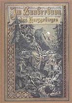 Kutschmann Marie, Im Zauberbann des Harzgebirges. Harz-Sagen und Geschichten. Neuausgabe des Druckes von 1890