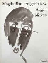 Blau Magda, Augenblicke Augen blicken (antiquarisch)
