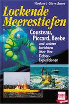 Gierschner Norbert, Lockende Meerestiefen - Cousteau, Piccard, Beebe und andere berichten über Tiefsee-Expeditionen (antiquarisch)