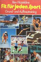 Hazeldine Rex, Fit für jeden Sport - Grund- und Aufbautraining (antiquarisch)