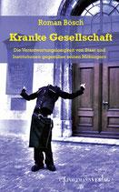 Roman Bösch, Kranke Gesellschaft
