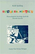 Spalding Keith, Bunte Bilderwelt: Phraseologische Streifzüge durch die deutsche Sprache
