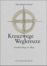 Pater Johannes Pausch, Kreuzwege Wegkreuze - Geistliche Wege im Alltag (antiquarisch)