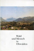 Wald und Mensch in Obwalden (antiquarisch)