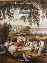 Fischer Ludwig, Luzerndeutsche Grammatik und Wegweiser zur guten Mundard (antiquarisch)