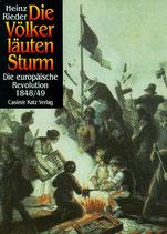 Rieder Heinz, Die Völker läuten Sturm - Die europäiscche Revolution 1848/49 (antiquarisch)