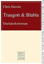 Hassler Chris, Traugott & Blabla: Dachdeckerroman