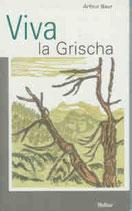 Arthur Baur, Viva la Grischa