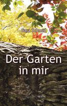 Sara Schmid, Der Garten in mir