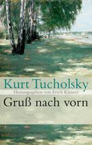 Kurt Tucholsky, Gruss nach vorn (Hrsg. Erich Kästner)