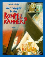 Was rumpelt in der Rumpelkammer