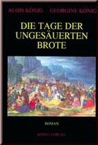 Alois und Georgine König, Die Tage der ungesäuerten Brote