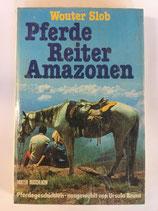 Slob Wouter, Pferde Reiter Amazonen - Pferdegeschichten - ausgewählt von Ursula Bruns (antiquarisch)