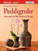Eckert-Ulrich Jeannette, Peddigrohr - Naturmaterial für modernes Design (antiquarisch)