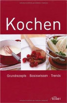 Kochen - Grundrezepte-Basiswissen-Trends
