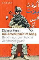 Herz Dietmar, Die Amerikaner im Krieg - Bericht aus dem Irak im vierten Kriegsjahr (antiquarisch)