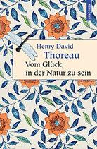 Thoreau Henry David, Vom Glück in der Natur zu sein