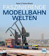 Albrecht Thomas und Rainer, Faszinierende Modellbahnwelten