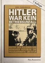 Carlebach Emil, Hitler war kein Betriebsunfall. Hinter den Kulissen der Weimarer Republik. Die programmierte Diktatur
