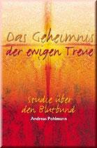 Andreas Pohlmann, Das Geheimnis der ewigen Treue
