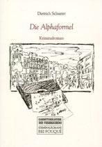 Schuster Dietrich, Die Alphaformel. Kriminalroman