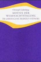 Motive der Weihnachtstagung im Lebensgang Rudolf Steiners