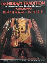 The Hidden Tradition - Life inside the Great Tibetan Monastery Tashilhunpo