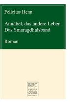 Felicitas Henn, Annabel, das andere Leben / Das Smaragdhalsband