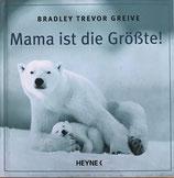 Greive Bradley Trevor, Mama ist die Grösste
