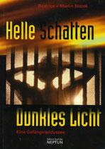 Beatrice und Martin Blazek, Helle Schatten - Dunkles Licht