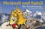 Angelika Fuchs-Waser, Sbriänzli und Spätzli