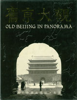 Old Beijing in Panorama (engl./chin) (antiquarisch)