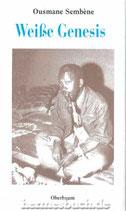 Sembène Ousmane, Weisse Genesis