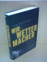 Flannery Tim, Wir Wettermacher (antiquarisch)