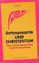 Müller Joachim, Anthroposophie und Christentum - Eine kritisch-konstruktive Auseinandersetzung