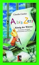 Gürtler Claudia, A bis Zett König der Wörter - Geschichten und Spiele mit Buchstaben und Wörtern