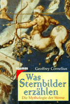 Cornelius Geoffrey, Was Sternbilder erzählen - Die Mythologie der Sterne (antiquarisch)