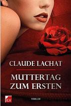 Claude Lachat, Muttertag zum Ersten