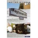 Detlef Bieseke, Magdalenenstrasse