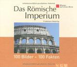 Bedürftig Friedemann, Das Römische Imperium - 100 Bilder - 100 Fakten